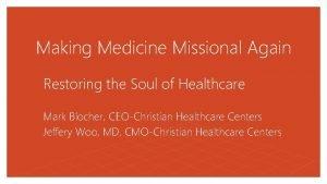 Making Medicine Missional Again Restoring the Soul of
