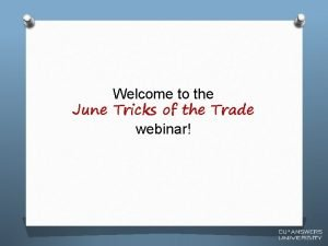 Welcome to the June Tricks of the Trade