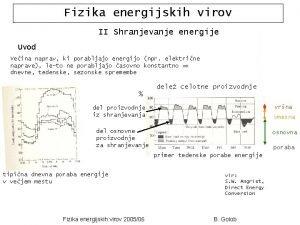Fizika energijskih virov II Shranjevanje energije Uvod Veina