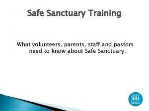 Safe Sanctuary Training What volunteers parents staff and