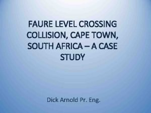 FAURE LEVEL CROSSING COLLISION CAPE TOWN SOUTH AFRICA