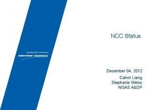 NCC Status December 04 2012 Calvin Liang Stephanie