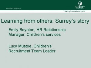 Learning from others Surreys story Emily Boynton HR