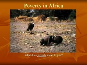 Poverty in Africa What does poverty mean to