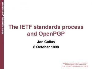 Whos watching your network The IETF standards process