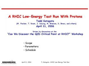 A RHIC LowEnergy Test Run With Protons Todd