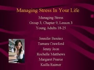 Managing Stress In Your Life Managing Stress Group