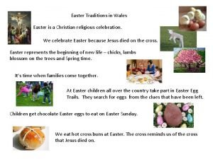 Easter Traditions in Wales Easter is a Christian