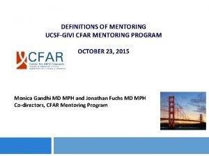 DEFINITIONS OF MENTORING UCSFGIVI CFAR MENTORING PROGRAM OCTOBER