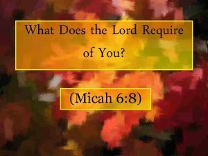 What Does the Lord Require of You Micah