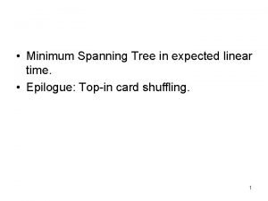 Minimum Spanning Tree in expected linear time Epilogue