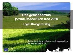 Den gemensamma jordbrukspolitiken mot 2020 Lagstiftningsfrslag Olof S