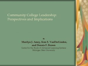 Community College Leadership Perspectives and Implications By Marilyn