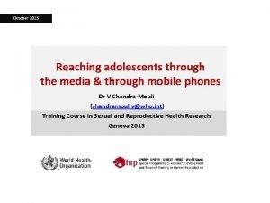 October 2013 Reaching adolescents through the media through
