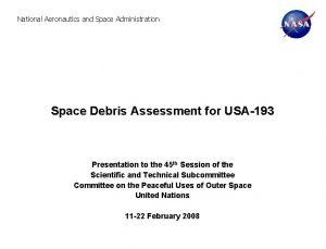 National Aeronautics and Space Administration Space Debris Assessment