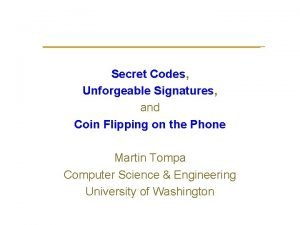 Secret Codes Unforgeable Signatures and Coin Flipping on