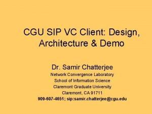 CGU SIP VC Client Design Architecture Demo Dr