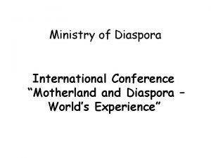 Ministry of Diaspora International Conference Motherland Diaspora Worlds