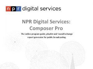 NPR Digital Services Composer Pro The online program