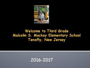Welcome to Third Grade Malcolm S Mackay Elementary