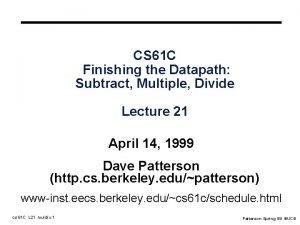 CS 61 C Finishing the Datapath Subtract Multiple