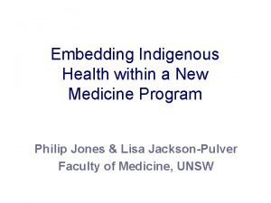 Embedding Indigenous Health within a New Medicine Program