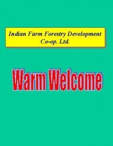 Indian Farm Forestry Development Coop Ltd Indian Farm