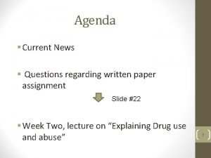 Agenda Current News Questions regarding written paper assignment