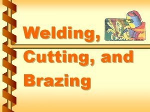 Welding Cutting and Brazing Welding safety program guidelines