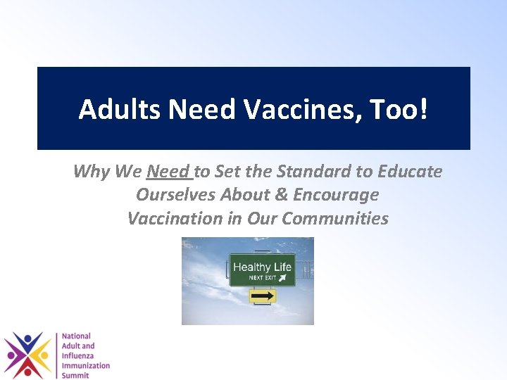 Adults Need Vaccines Too Why We Need to