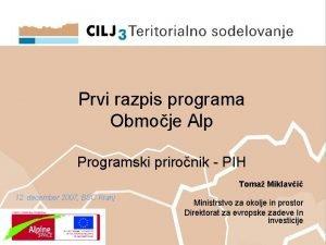Prvi razpis programa Obmoje Alp Programski prironik PIH