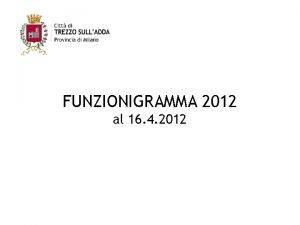 FUNZIONIGRAMMA 2012 al 16 4 2012 Funzioni delle