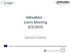 Hi Rad Mat Users Meeting 622015 Adrian Fabich