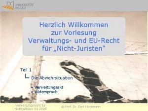 Herzlich Willkommen zur Vorlesung Verwaltungs und EURecht fr