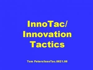 Inno Tac Innovation Tactics Tom PetersInno Tac 0621