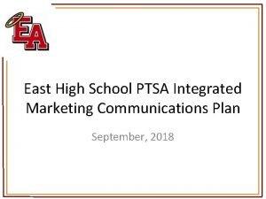 East High School PTSA Integrated Marketing Communications Plan