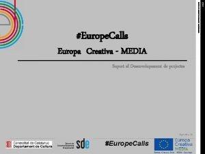 SERVEI DE DESENVOLUPAMENT EMPRESARIAL Europa Creativa MEDIA Suport
