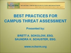 BEST PRACTICES FOR CAMPUS THREAT ASSESSMENT Presented by