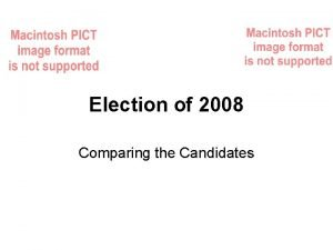 Election of 2008 Comparing the Candidates Candidates biographies