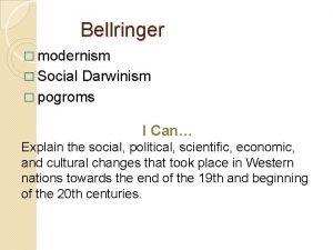 Bellringer modernism Social Darwinism pogroms I Can Explain