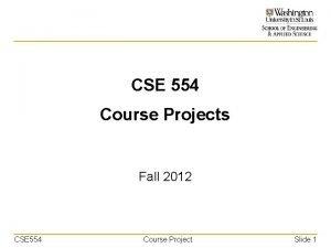 CSE 554 Course Projects Fall 2012 CSE 554