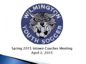 Spring 2015 Intown Coaches Meeting April 2 2015