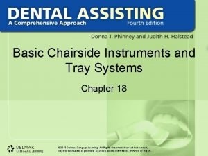 Basic Chairside Instruments and Tray Systems Chapter 18