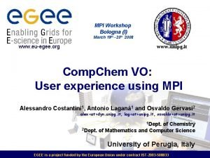 MPI Workshop Bologna I March 19 th 20