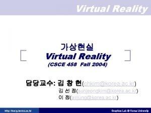 Virtual Reality Virtual Reality CSCE 458 Fall 2004