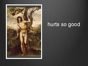 hurts so good Franois Jacob writes that the