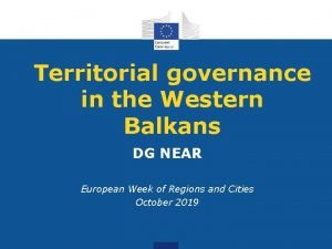 Territorial governance in the Western Balkans DG NEAR