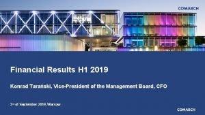 Financial Results H 1 2019 Konrad Taraski VicePresident