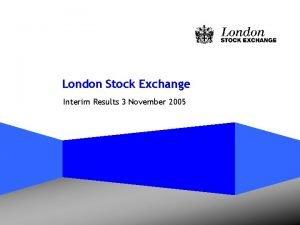 London Stock Exchange Interim Results 3 November 2005