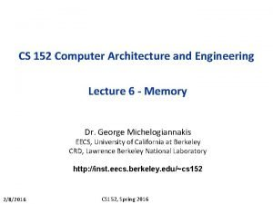 CS 152 Computer Architecture and Engineering Lecture 6